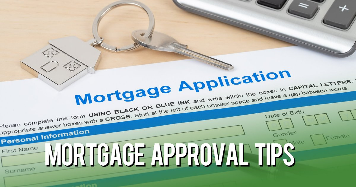 Mortgage approval Tips