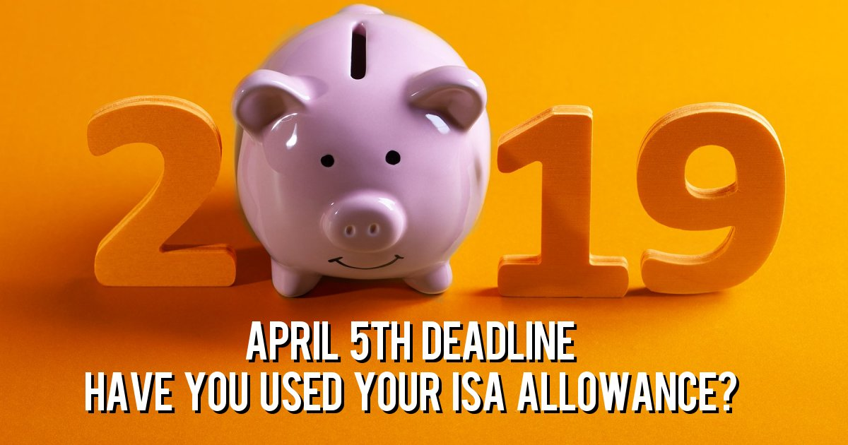 April 5th Deadline Have you used your ISA allowance?