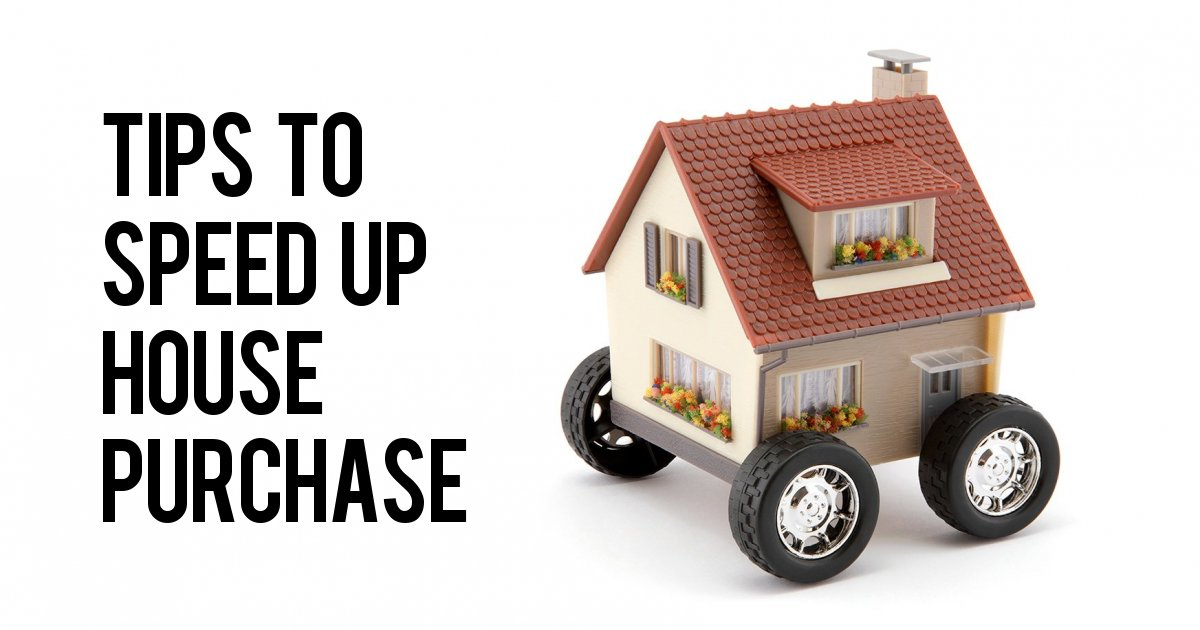 Tips to speed up house purchase