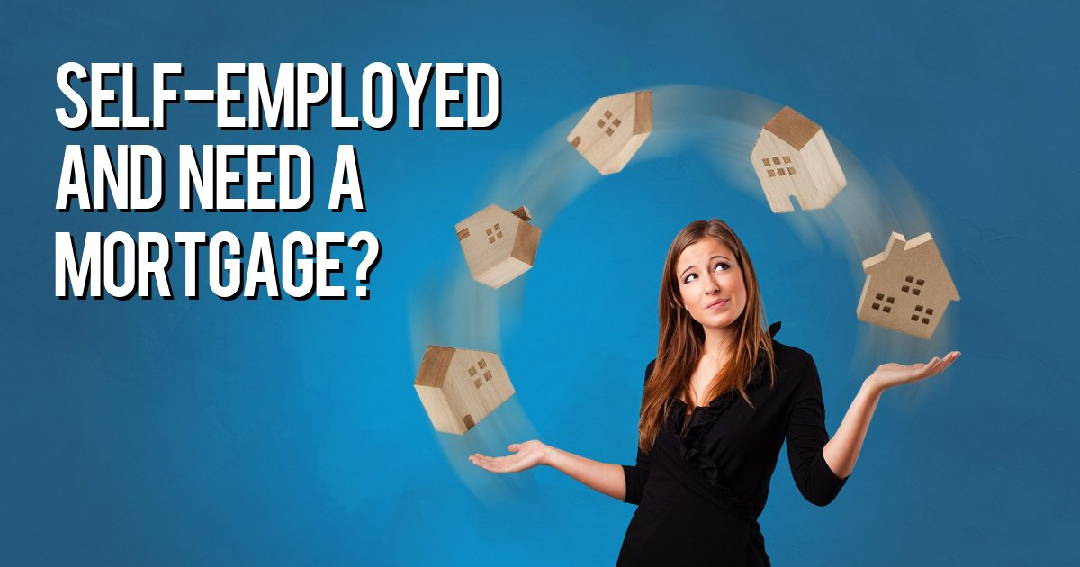 Self-Employed and need a mortgage?