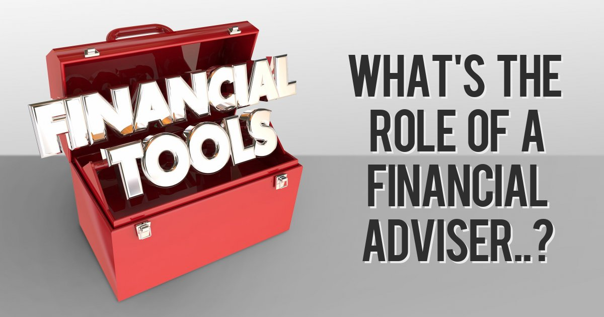What's the role of a financial adviser..?