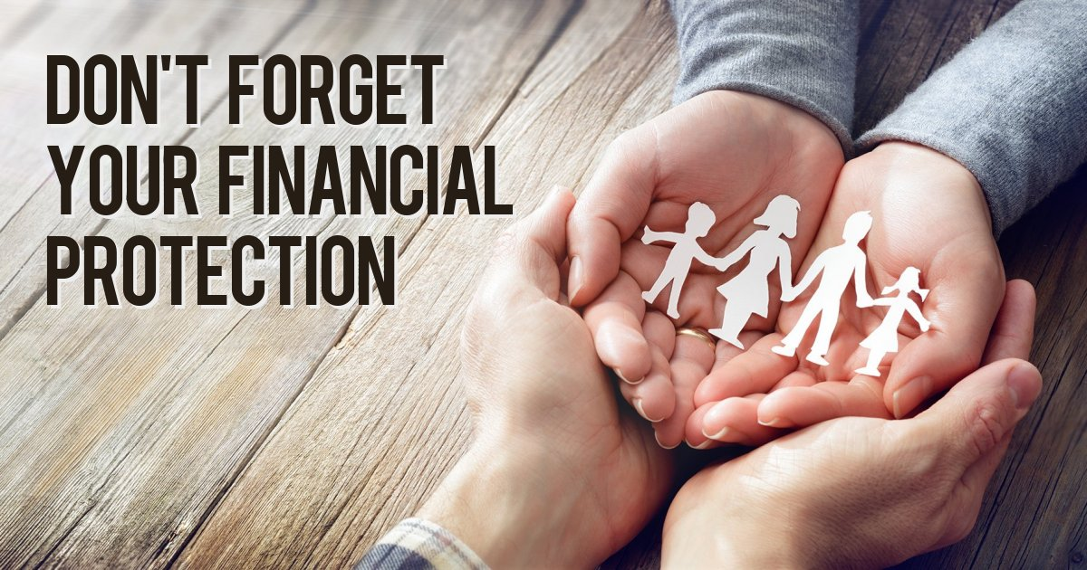 Don't forget your financial protection