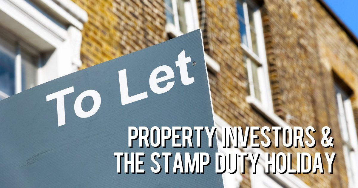 PROPERTY INVESTORS & THE STAMP DUTY HOLIDAY