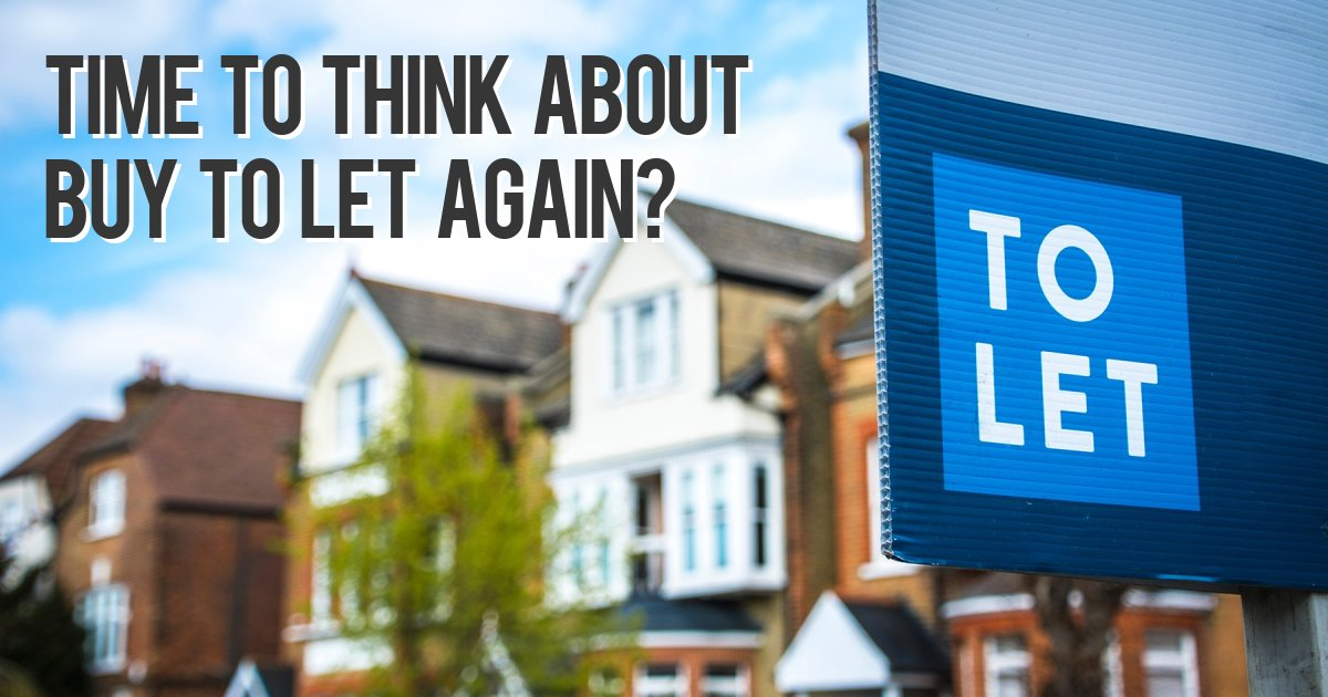 Time to think about Buy to let again?