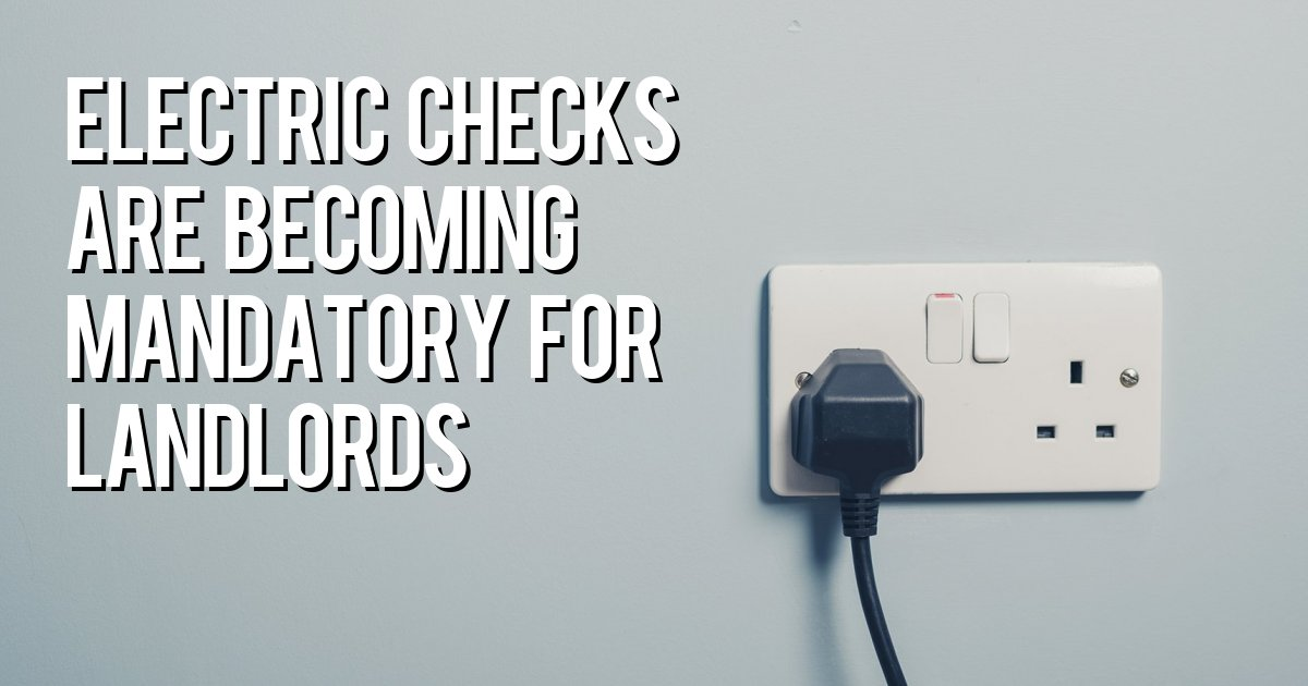 Electric checks are becoming mandatory for landlords