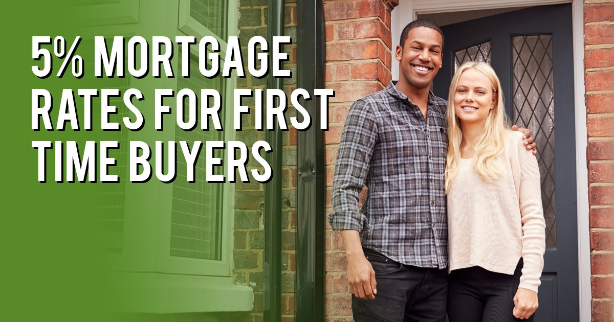 5% Mortgage Rates for First Time buyers