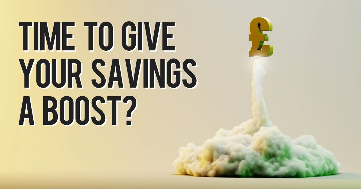 Time to give your savings a boost?